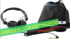 Unboxing   Sennheiser HD 25   DJ Headphone   2017