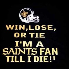 New Orleans Saints Fan BLACK AND GOLD---WHO DAT