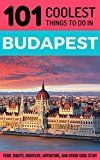 Free Kindle Book -   Budapest: Budapest Travel Guide: 101 Coolest Things to Do in Budapest, Hungary (Budapest Guide, Travel to Budapest, Hungary Travel Guide, Travel East Europe)