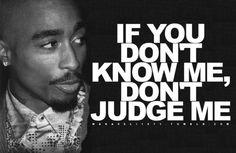 If you Don't Know Me, Don't Judge Me