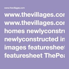 www.thevillages.com homes newlyconstructed images featuresheet ThePearl-FP.pdf