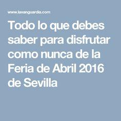 Todo lo que debes saber para disfrutar como nunca de la Feria de Abril 2016 de Sevilla