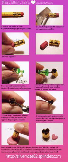 DIY:Mini Cutter Cuore per Fimo  Geniale!  http://www.scribd.com/doc/19600075/Mini-Cutter-Cuore#
