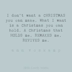 Inspirational Ann Voskamp faith quote relevant for Christmas on Hello Lovely Studio. #annvoskamp #faithquotes #christmasquotes #christianity Elegant Christmas Trees, What Is Christmas, Holiday Looks, Merry Christmas, Christmas Scents, Christmas Quotes, French Country Christmas, Rustic Bowls, Christmas Interiors