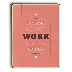 Dreams Take Work by American Flat Wood Sign