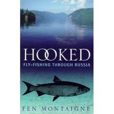 Hooked: Fly-fishing Through Russia Fly Fishing, Russia, Reading, Books, Libros, Word Reading, Book, Fly Tying, Reading Books