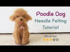 Poodle Dog Needle Felting Tutorial - YouTube