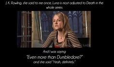 For some reason I've always loved Luna and Evanna Lynch! :)