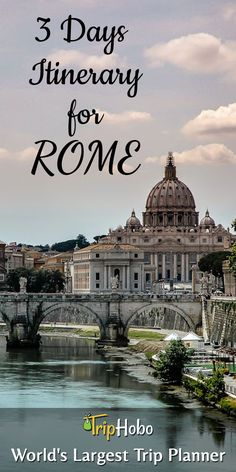 3 day Itinerary For Rome By TripHobo Travel Experts