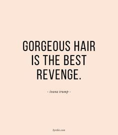 Ivana Trump - Gorgeous hair is the best revenge! ♥ Visit my celebrity site at http://www.celebritysizes.com/ for more fun stuff!♥ #inspiring #quote #celebrities