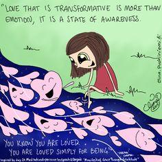 """""""Rakkaus, jolla on muuntavaa voimaa, on enemmän kuin tunne,   se on tietoisuuden tila.   Tieto siitä, että on rakastettu.   Rakastettu ..."""