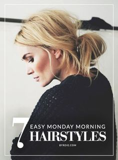 7 super easy hairstyles you can do even on Monday mornings // via @byrdiebeauty