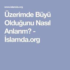 Üzerimde Büyü Olduğunu Nasıl Anlarım? - İslamda.org