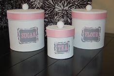Make canisters out of old formula cans and chocolate milk cans!