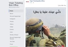 Virgin Ticketing Box Office jumped on the bandwagon, expressing appreciation to the Lebanese army in a Facebook post. However, the organization was forced to apologize after a Lebanese blogger, Lebanon Ads, pointed out that it had used a photo of an Israeli soldier in its social post. (stepfeed)