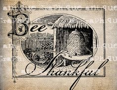 Antique Hive Bee Thankful Thanksgiving Handwriting Ornate llustration Digital Download for Papercrafts, Transfer, Pillows Burlap No 2845