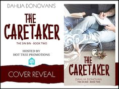 Cover Reveal: Dahlia Donovan's The Caretaker   Author: Dahlia Donovan  Title: The Caretaker  Series:The Sin Bin Book 2  Genre: Gay Romance  Release Date: July 8 2017  Publisher: Hot Tree Publishing  Cover Designer: Claire Smith  Preorder now for half pric