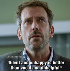 New funny memes about men truths dr. who ideas Dr House Quotes, House And Wilson, Everybody Lies, Gregory House, Red Band Society, New Funny Memes, Grey Anatomy Quotes, Hugh Laurie, Movie Quotes