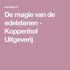 De magie van de edelstenen - Koppenhol Uitgeverij