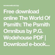 Free download online The World Of Psmith: The Psmith Omnibus by P.G. Wodehouse PDF | Download e-books for free