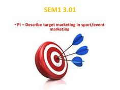 PI – Describe target marketing in sport/event marketing. Consumer Marketing, Event Marketing, Market Segmentation, Brand Management, Entrepreneurship, Target, Sport, Branding, Deporte