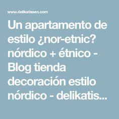 Un apartamento de estilo ¿nor-etnic? nórdico + étnico - Blog tienda decoración estilo nórdico - delikatissen