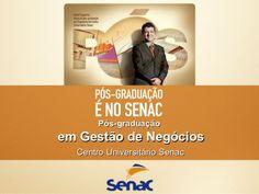 Pós-graduaçãoem Gestão de Negócios  Centro Universitário Senac