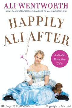 Happily Ali After - Ali Wentworth - Hardcover