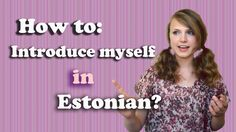 Let's Learn Estonian ep 20: How to say your name in Estonian?