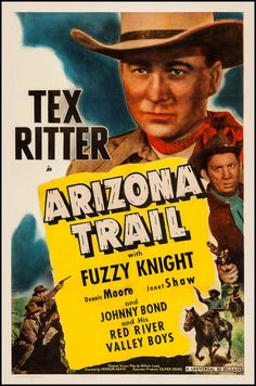 Arizona Trail (1943) Stars: Tex Ritter, Fuzzy Knight, Dennis Moore ~ Director: Vernon Keays