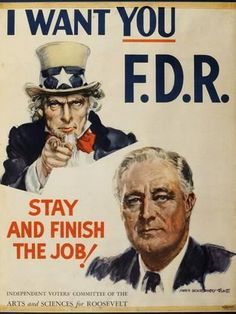 Vintage World War II propaganda poster featuring Uncle Sam and President Franklin Roosevelt. It reads, I Want You FDR. Stay And Finish The Job! Poster Print x Presidential Campaign Posters, Political Campaign, Presidential Election, Presidential History, Presidential Libraries, Advertising Campaign, American Presidents, Us Presidents, American History