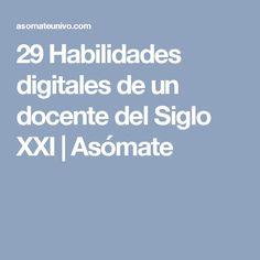 29 Habilidades digitales de un docente del Siglo XXI | Asómate