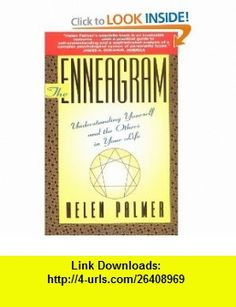 The Enneagram Understanding Yourself and the Others In Your Life (9780062506832) Helen Palmer , ISBN-10: 0062506838  , ISBN-13: 978-0062506832 ,  , tutorials , pdf , ebook , torrent , downloads , rapidshare , filesonic , hotfile , megaupload , fileserve