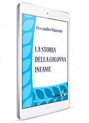 Alessandro Manzoni, La storia della colonna infame - Collana Digital Classics - http://www.ledizioni.it/categoria-prodotto/scienze-umane-2/digital-classics/page/2/