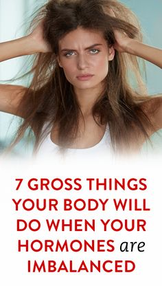 7 Gross Things Your Body Will Do When Your Hormones Are Imbalanced