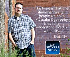 This is the main reason why I have chosen to share my #MuscularDystrophy story! Don't forget to check out the My Becker's Story blog at http://my-beckers-story.blogspot.ca/ today!  @Muscular&TheScientist Dystrophy Canada @Dina Asma USA @Muscular&TheScientist Dystrophy Campaign