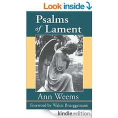 Psalms of Lament - Kindle edition by Ann Weems. Religion & Spirituality Kindle eBooks @ AmazonSmile.