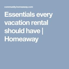 Essentials every vacation rental should have | Homeaway