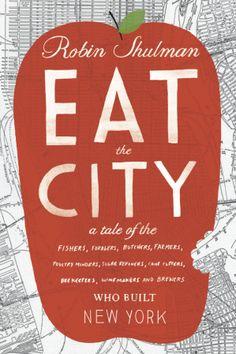Eat the City by Robin Shulman