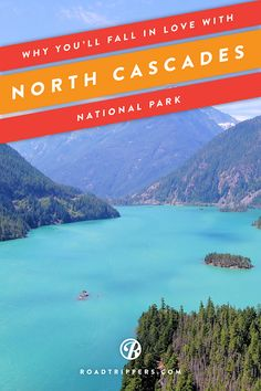 North Cascades National Park is calling to you! Explore the alpine landscape and fall in love!