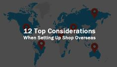 12 Top Considerations When Setting Up Shop Overseas