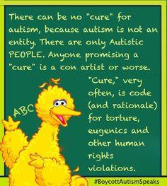 "RT @crythecrawling: #Autism and ""cure."" #EducateSesame  #BoycottAutismSpeaks pic.twitter.com/r6UJMhMvGy"