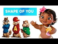 Ed Sheeran - Shape of You (cover by Alvin and the Chipmunks with Baby Moana) - YouTube