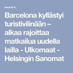 Barcelona kyllästyi turistivilinään – alkaa rajoittaa matkailua uudella lailla - Ulkomaat - Helsingin Sanomat