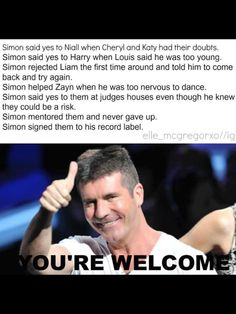 I am thankful for Uncle Simon more than words can express he has done so much for us as directioners. Without him there would be no One Direction:( or directioners as a group, Which would mean most of us would not know each other and would I would actually have some room on my walls for pictures. I am so glad he saw future in them:) :D