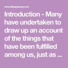 Introduction - Many have undertaken to draw up an account of the things that have been fulfilled among us, just as they were handed down to us by Luke 1, New International Version, Do Not Fear, Holy Family, Blessings, Christianity, Accounting, Blessed, Bible