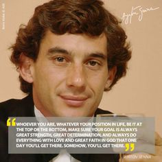 Ayrton Senna is my hero, my inspiration, he can get you through many many things… Ayrton Senna Quotes, Aryton Senna, Racing Quotes, Do Everything In Love, Michael Schumacher, Just A Game, Badass Quotes, Strong Quotes, Faith In God