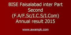 BISE Faisalabad inter Part 2nd (F.A/F.Sc/I.C.S/I.Com)annual result 2015