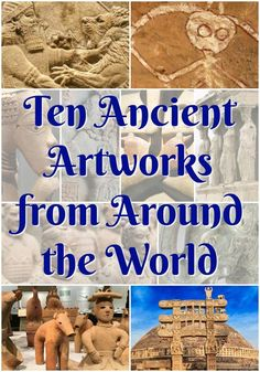 Learn about these ten awesome artworks in this interactive online course--Ancient Art Around the World!