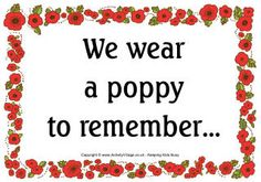 """Another Remembrance Day poster to print and display. A border of pretty poppies surround the words """"We wear a poppy to remember. Remembrance Day Posters, Remembrance Day Activities, Remembrance Day Poppy, Anzac Poppy, Poppy Images, Poppy Craft, Remember Day, Anzac Day, Veterans Day"""